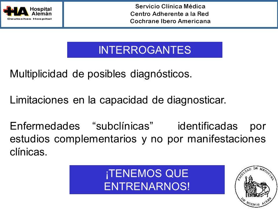 Servicio Clínica Médica Centro Adherente a la Red Cochrane Ibero Americana El clínico más astuto debe buscar ayuda en: Razonamiento Clínico Epidemiología Clínica RESPUESTAS
