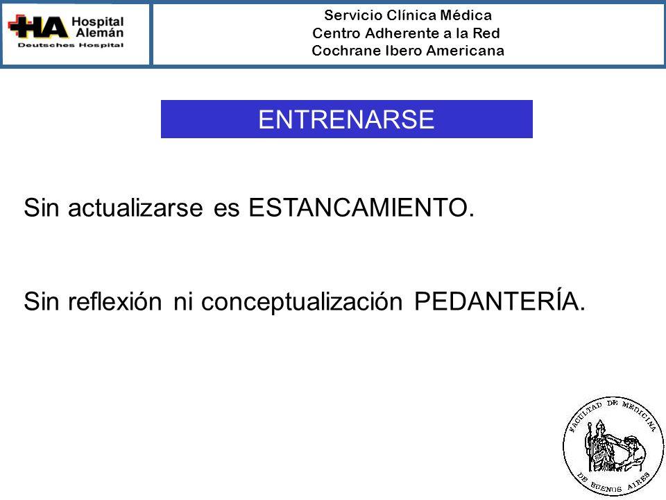 Servicio Clínica Médica Centro Adherente a la Red Cochrane Ibero Americana ¿DECISIONES CLÍNICAS.