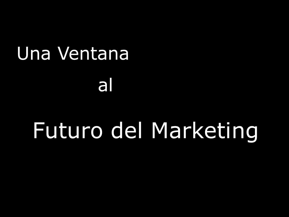 Una Ventana al Futuro del Marketing