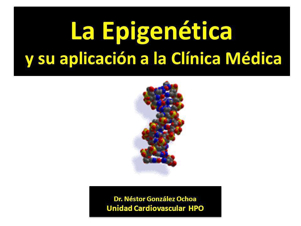 La Epigenética y su aplicación a la Clínica Médica Dr.
