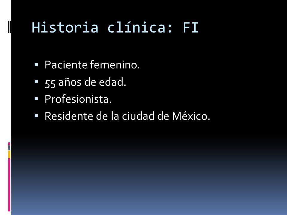 Historia clínica: FI Paciente femenino.55 años de edad.