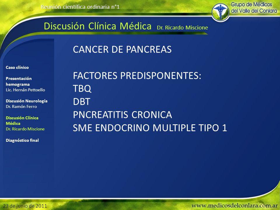 Discusión Clínica Médica Dr. Ricardo Miscione Reunión científica ordinaria n°1 23 de junio de 2011 Caso clínico Presentación hemograma Lic. Hernán Pet