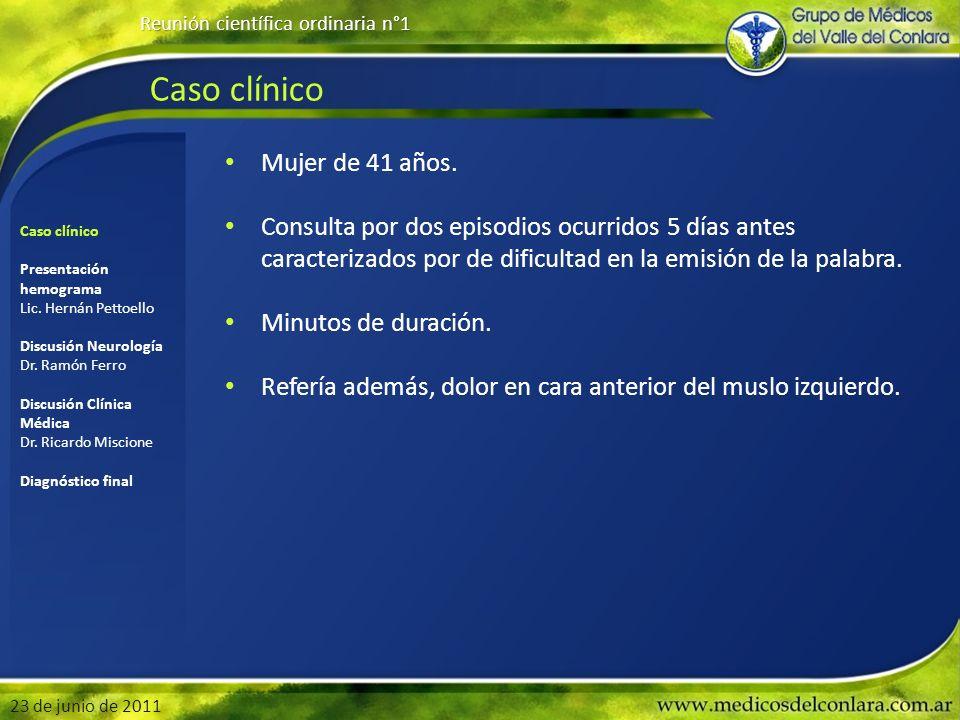 Reunión científica ordinaria n°1 23 de junio de 2011 Caso clínico Gracias