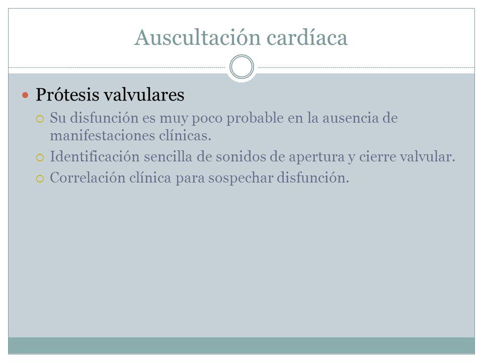 Prótesis valvulares Su disfunción es muy poco probable en la ausencia de manifestaciones clínicas.