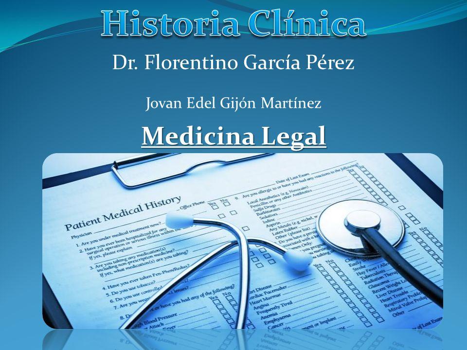 Dr. Florentino García Pérez Jovan Edel Gijón Martínez Medicina Legal