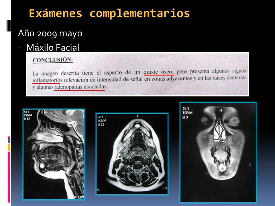 Exámenes complementarios Año 2009 mayo Máxilo Facial