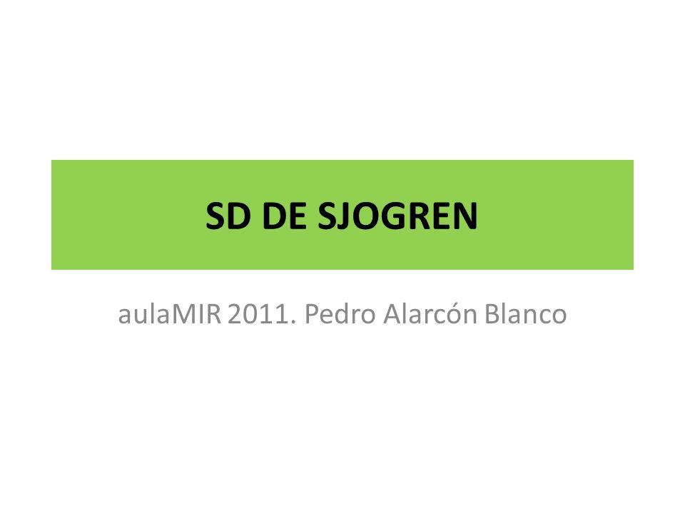 SD DE SJOGREN aulaMIR 2011. Pedro Alarcón Blanco