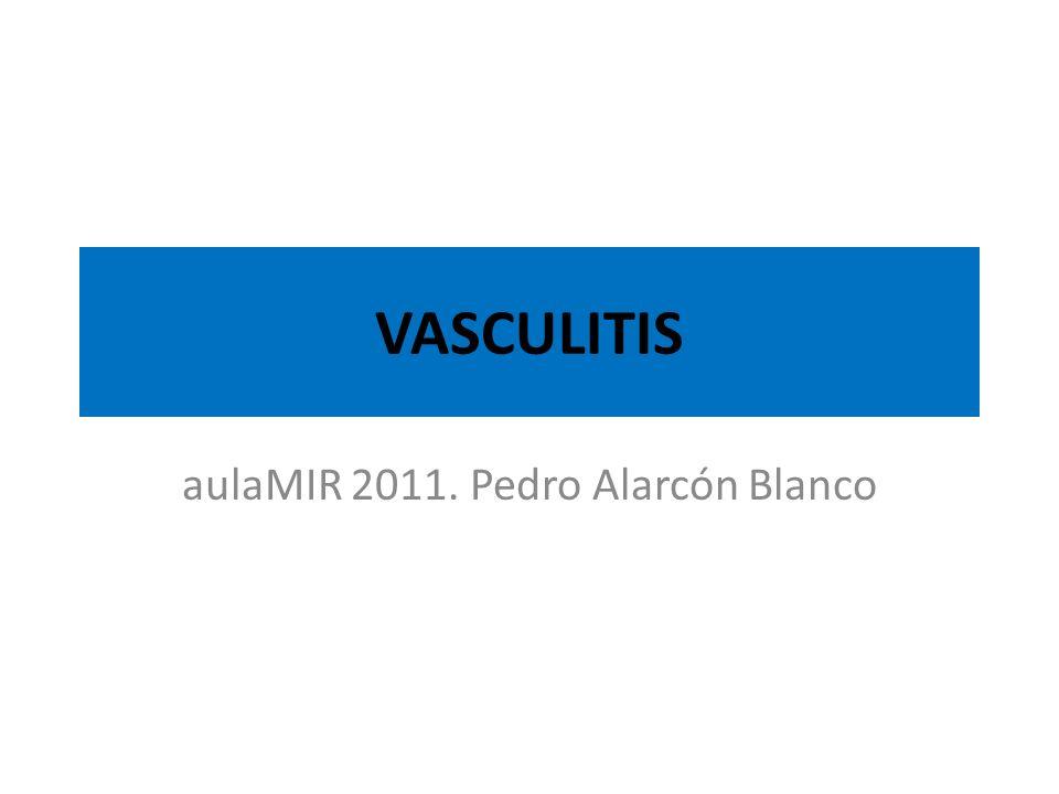 VASCULITIS aulaMIR 2011. Pedro Alarcón Blanco
