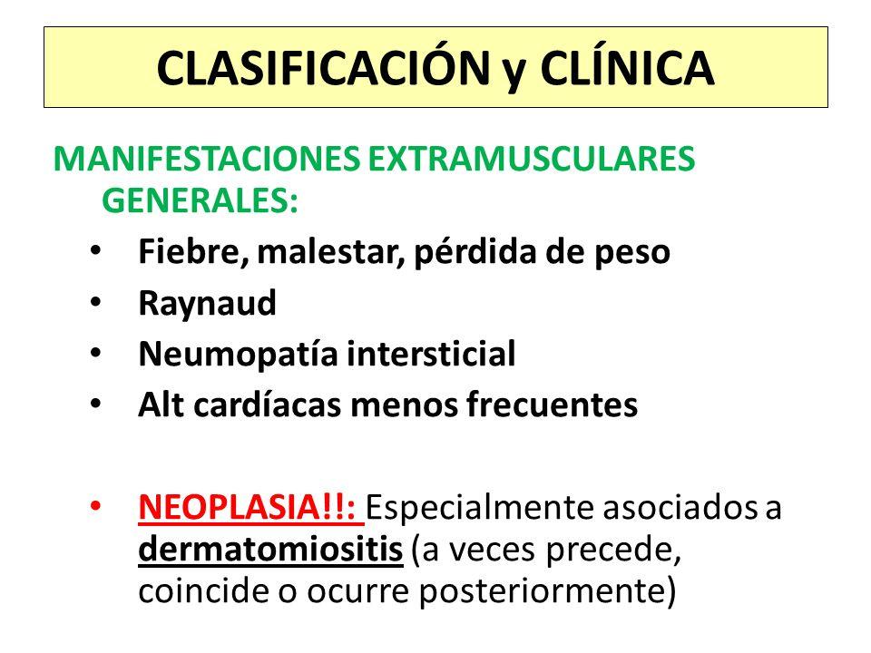 Enzimas musculares (CPK, aldolasa, transaminasas, LDH) Electromiograma: potenciales miopáticos (baja amplitud) y fibrilaciones Biopsia típica: inflamación muscular, infiltración perivascular… Anticuerpos: DIAGNÓSTICO ANA, Antimioglobina Anti Pm (también en esclerodermia Anti Jo1 (FIBROSIS PULMONAR) Anti SRP (enf grave) AntiMi2