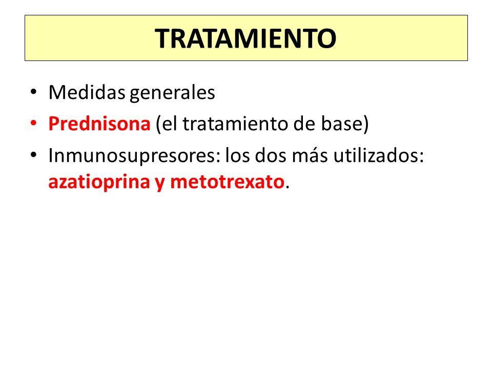 Medidas generales Prednisona (el tratamiento de base) Inmunosupresores: los dos más utilizados: azatioprina y metotrexato. TRATAMIENTO