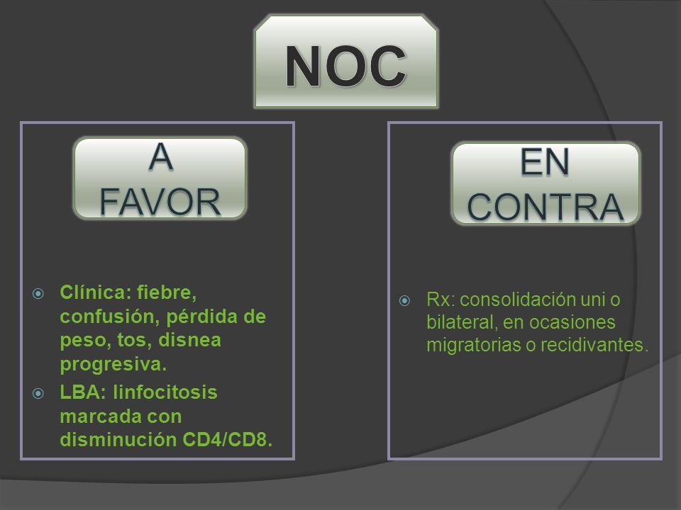 Clínica: fiebre, confusión, pérdida de peso, tos, disnea progresiva. LBA: linfocitosis marcada con disminución CD4/CD8. Rx: consolidación uni o bilate