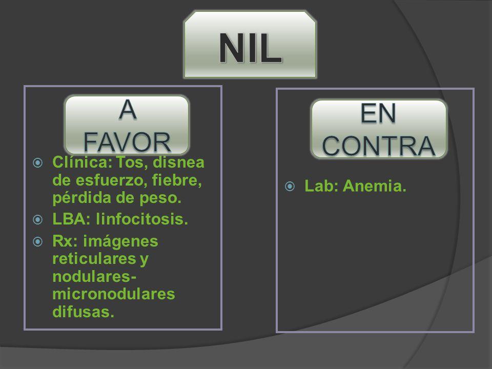 Clínica: Tos, disnea de esfuerzo, fiebre, pérdida de peso. LBA: linfocitosis. Rx: imágenes reticulares y nodulares- micronodulares difusas. Lab: Anemi