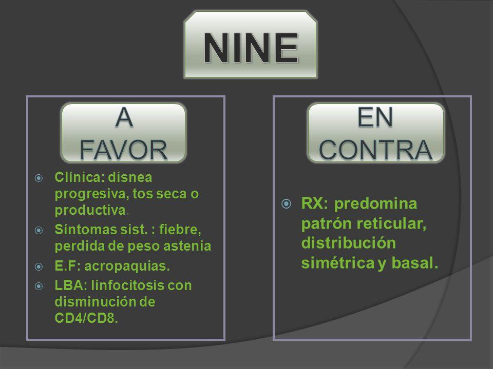 Clínica: disnea progresiva, tos seca o productiva. Síntomas sist. : fiebre, perdida de peso astenia E.F: acropaquias. LBA: linfocitosis con disminució