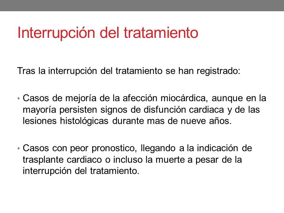 Interrupción del tratamiento Tras la interrupción del tratamiento se han registrado: Casos de mejoría de la afección miocárdica, aunque en la mayoría