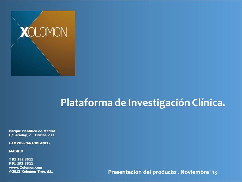 Plataforma de Investigación Clínica. Parque científico de Madrid C/Faraday, 7 – Oficina 2.11 CAMPUS CANTOBLANCO MADRID T 91 192 3822 F 91 192 3822 www