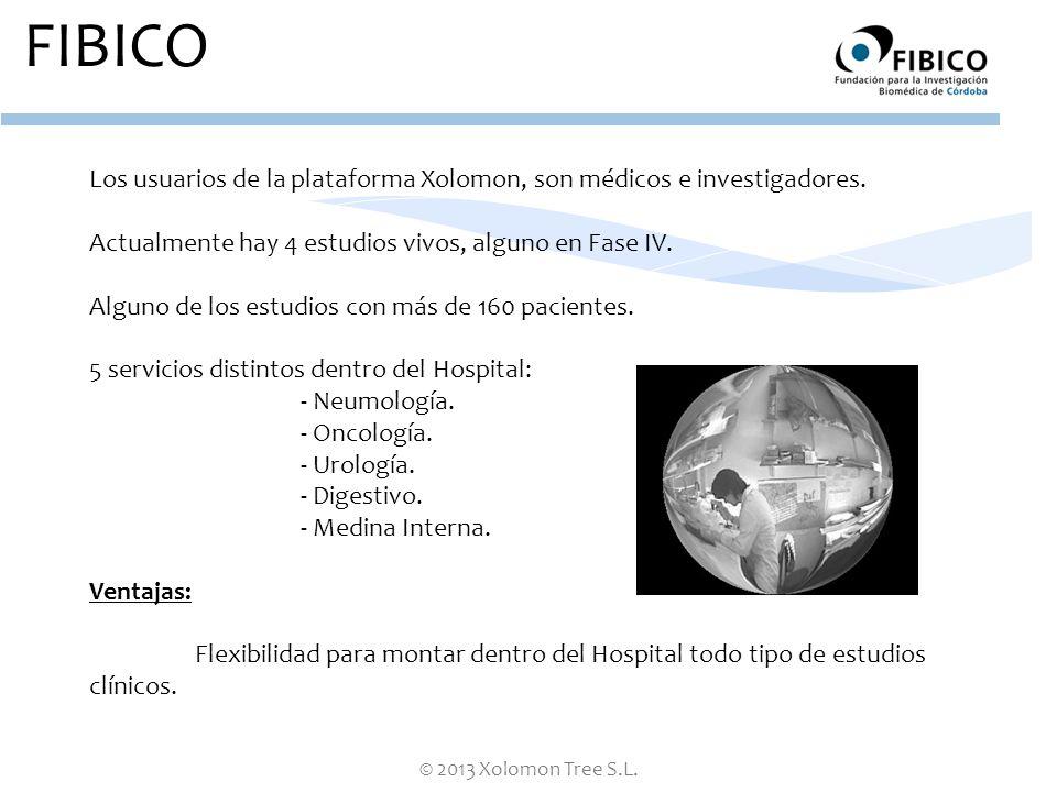 © 2013 Xolomon Tree S.L. FIBICO Los usuarios de la plataforma Xolomon, son médicos e investigadores. Actualmente hay 4 estudios vivos, alguno en Fase