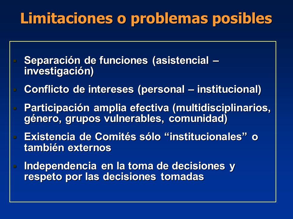 Separación de funciones (asistencial – investigación) Separación de funciones (asistencial – investigación) Conflicto de intereses (personal – institu