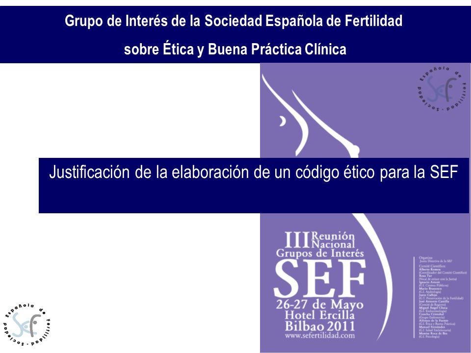 Relación de los profesionales con los pacientes/usuarios Grupo de Interés de la Sociedad Española de Fertilidad sobre Ética y Buena Práctica Clínica Justificación de la elaboración de un código ético para la SEF