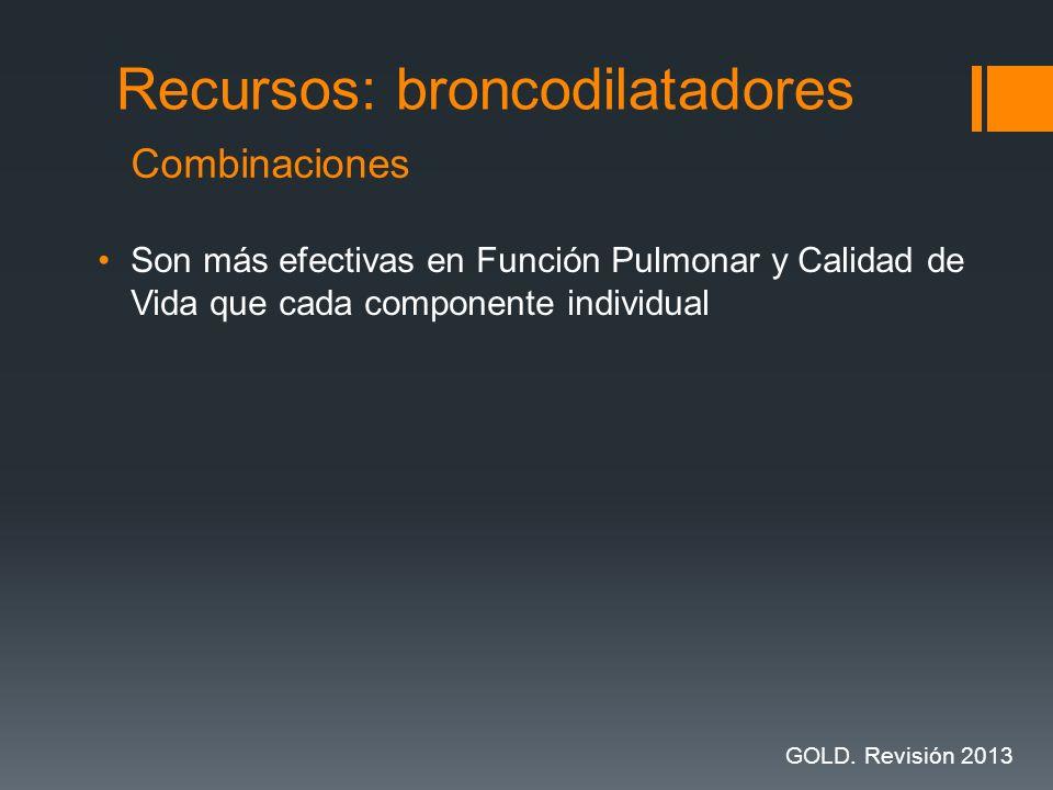 Son más efectivas en Función Pulmonar y Calidad de Vida que cada componente individual Recursos: broncodilatadores Combinaciones GOLD. Revisión 2013