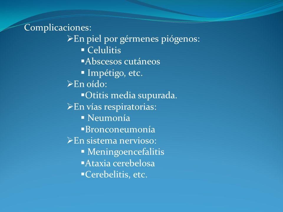 Bibliografía: www.sap.org.ar Infectologia Pediátrica.