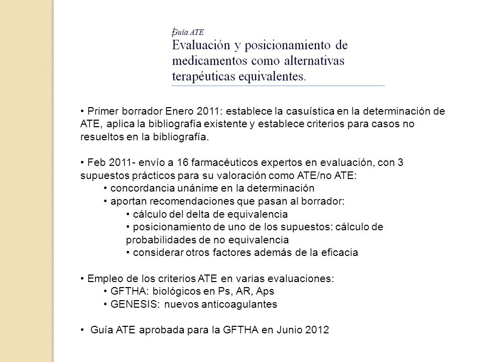 Primer borrador Enero 2011: establece la casuística en la determinación de ATE, aplica la bibliografía existente y establece criterios para casos no resueltos en la bibliografía.