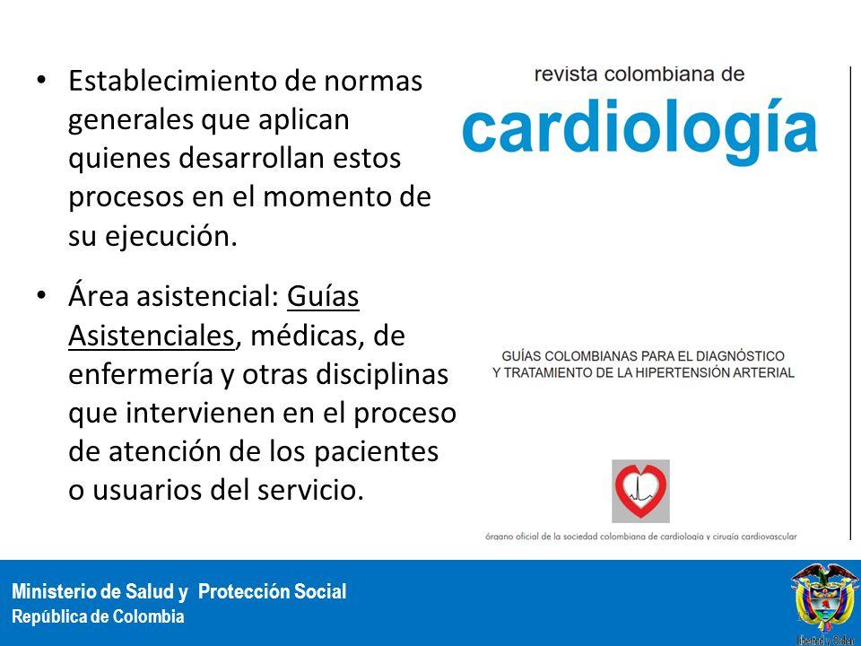 Ministerio de Salud y Protección Social República de Colombia Establecimiento de normas generales que aplican quienes desarrollan estos procesos en el
