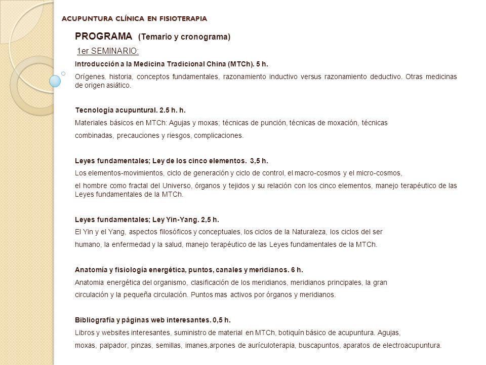 ACUPUNTURA CLÍNICA EN FISIOTERAPIA PROGRAMA (Temario y cronograma) 2º SEMINARIO: Generalidades sobre meridianos téndino-musculares (MTM).