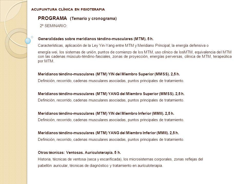 ACUPUNTURA CLÍNICA EN FISIOTERAPIA Escuela Medicina del Deporte Universidad de Cádiz Fecha de Celebración: 23, 24 Y 25 DE MAYO 2014 Y 6, 7, 8 DE JUNIO 2014 VIERNES de 15:30 a 20:30 SABADOS de 15:30 a 20:30 y de 15:30 a 20:30 DOMINGOS de 9:00 a 14:00 Modalidad : Presencial.