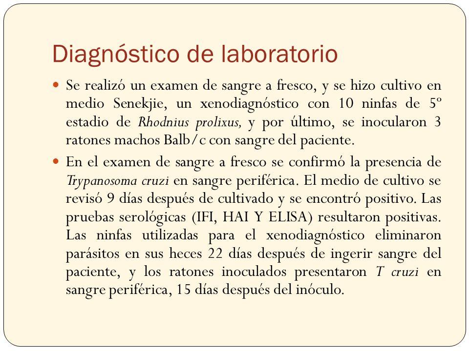 Diagnóstico de laboratorio Se realizó un examen de sangre a fresco, y se hizo cultivo en medio Senekjie, un xenodiagnóstico con 10 ninfas de 5º estadi