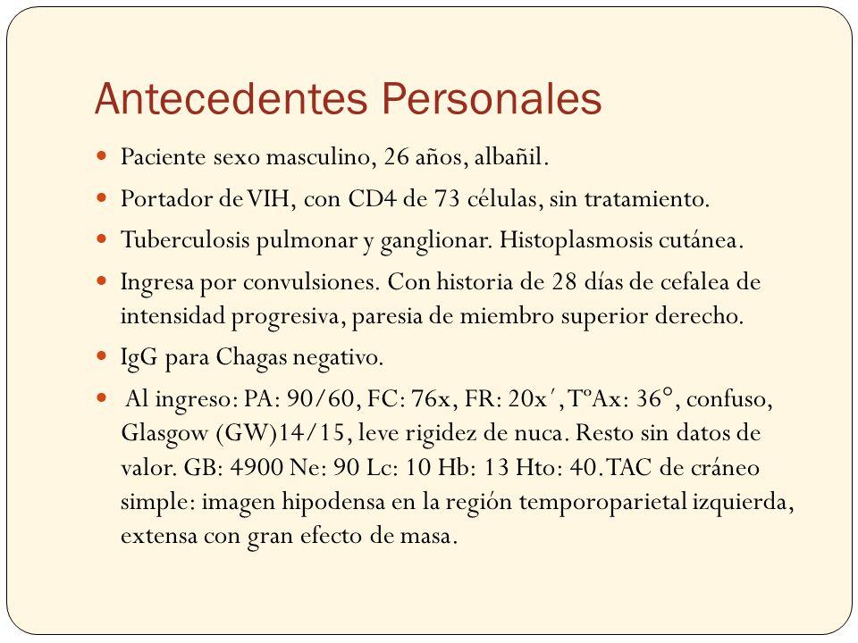 Antecedentes Personales Paciente sexo masculino, 26 años, albañil. Portador de VIH, con CD4 de 73 células, sin tratamiento. Tuberculosis pulmonar y ga