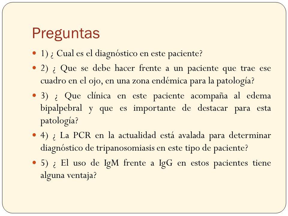 Preguntas 1) ¿ Cual es el diagnóstico en este paciente? 2) ¿ Que se debe hacer frente a un paciente que trae ese cuadro en el ojo, en una zona endémic