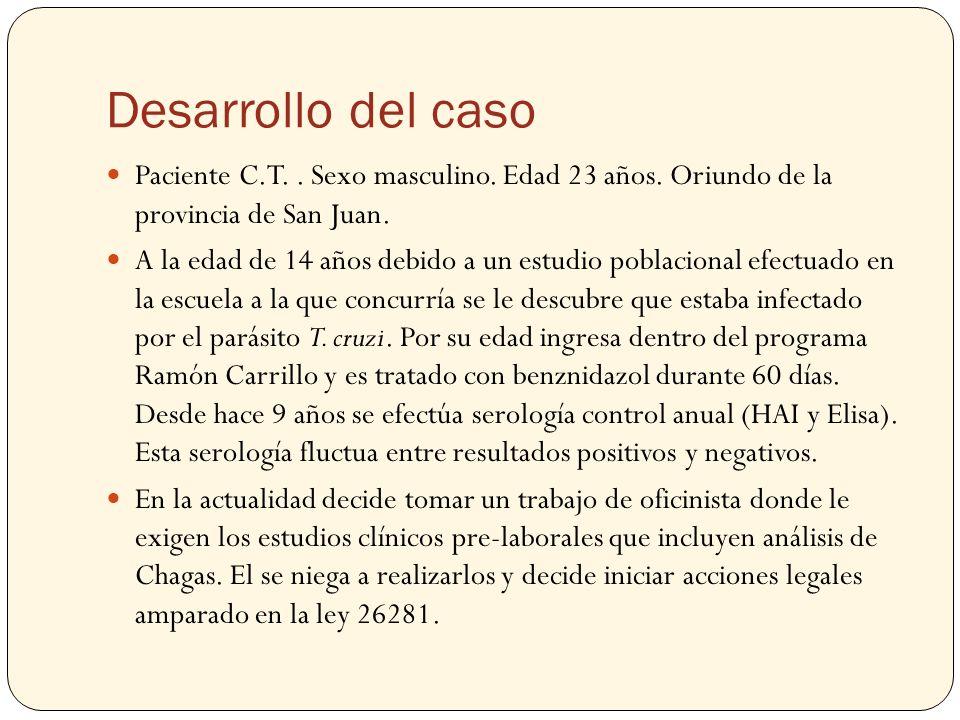 Desarrollo del caso Paciente C.T.. Sexo masculino. Edad 23 años. Oriundo de la provincia de San Juan. A la edad de 14 años debido a un estudio poblaci