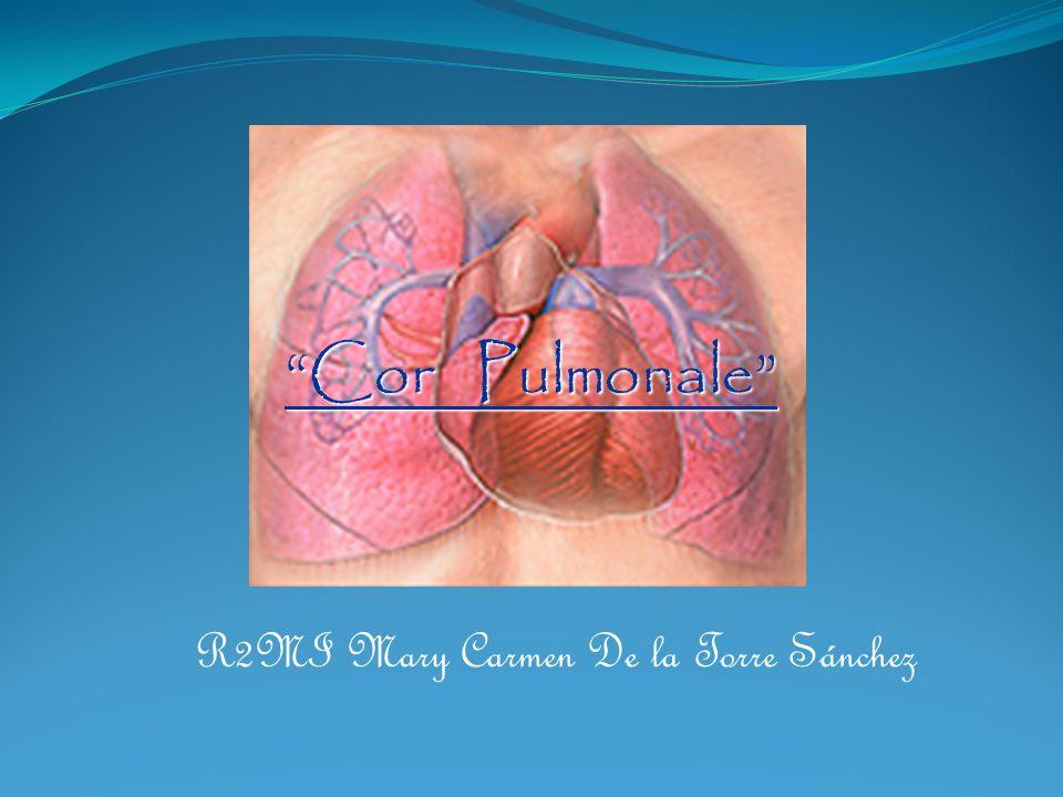 Definición Corazón pulmonar o cardiopatía pulmonar Dilatación e hipertrofia del ventrículo derecho en respuesta a enfermedades de la vasculatura pulmonar o del parénquima pulmonar.