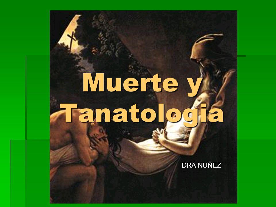 DEFINICIONES TANATOLOGIA Tanatos = muerte y logos = estudio.