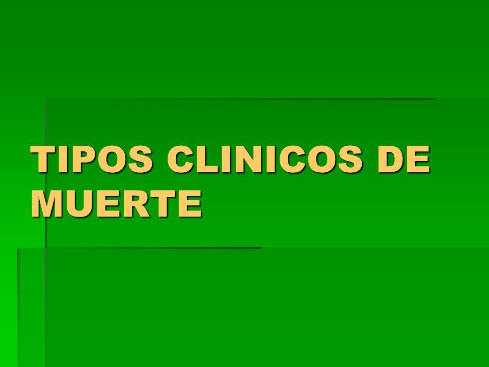 TIPOS CLINICOS DE MUERTE