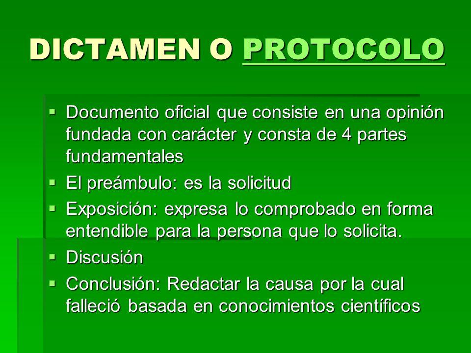 DICTAMEN O PROTOCOLO PROTOCOLO Documento oficial que consiste en una opinión fundada con carácter y consta de 4 partes fundamentales Documento oficial