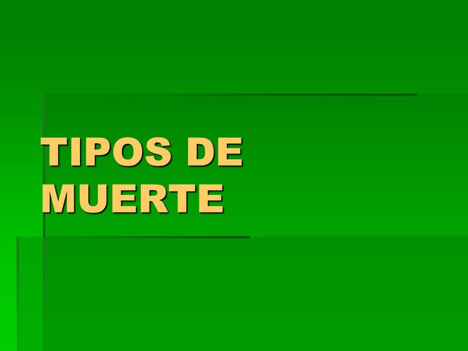TIPOS DE MUERTE