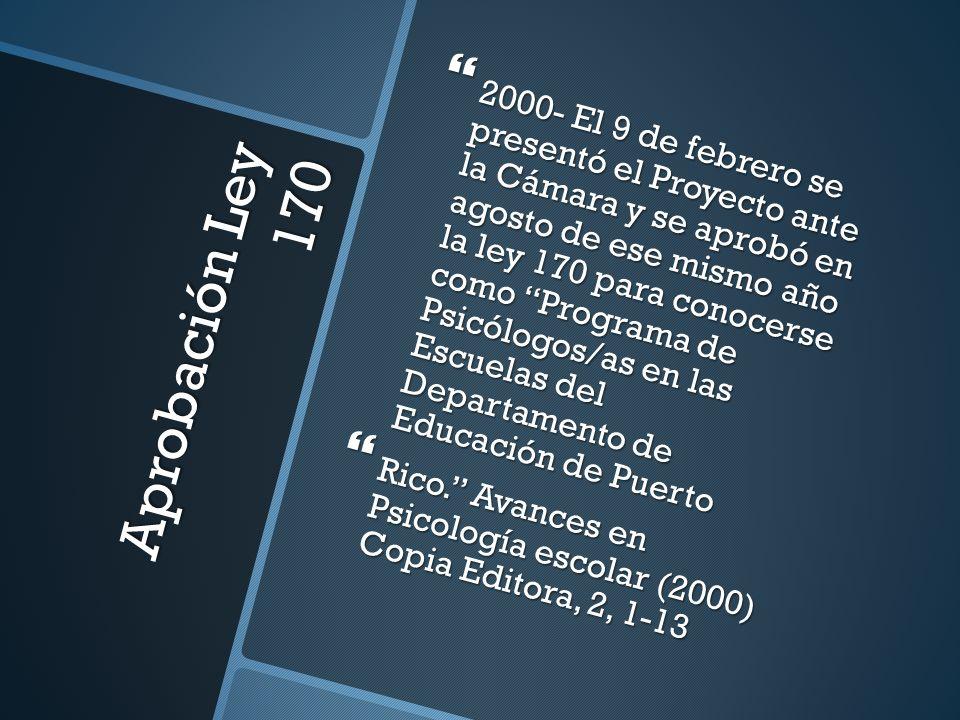 Aprobación Ley 170 2000- El 9 de febrero se presentó el Proyecto ante la Cámara y se aprobó en agosto de ese mismo año la ley 170 para conocerse como