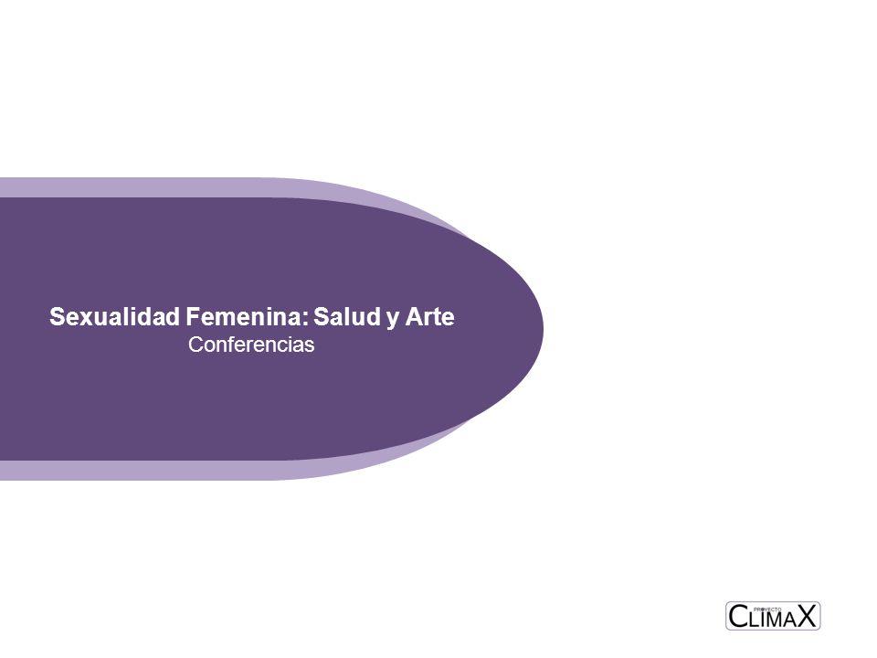 Proyecto Clímax Conferencias Sexualidad Femenina: Salud y Arte Conferencias