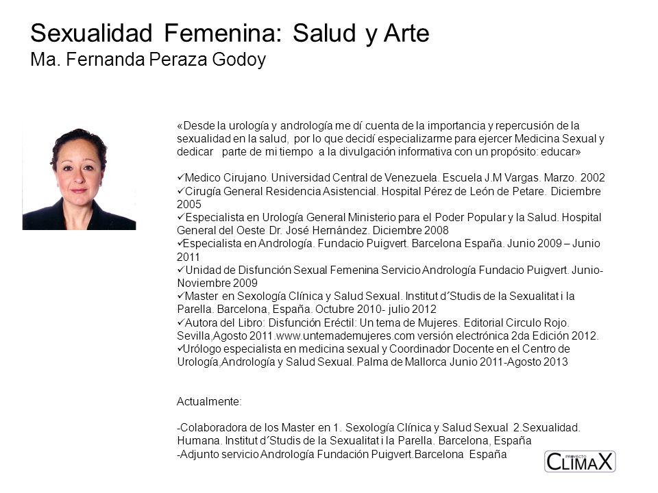 Sexualidad Femenina: Salud y Arte Ma. Fernanda Peraza Godoy «Desde la urología y andrología me dí cuenta de la importancia y repercusión de la sexuali