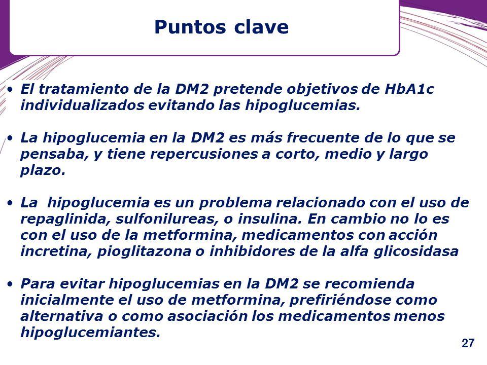Puntos clave El tratamiento de la DM2 pretende objetivos de HbA1c individualizados evitando las hipoglucemias. La hipoglucemia en la DM2 es más frecue