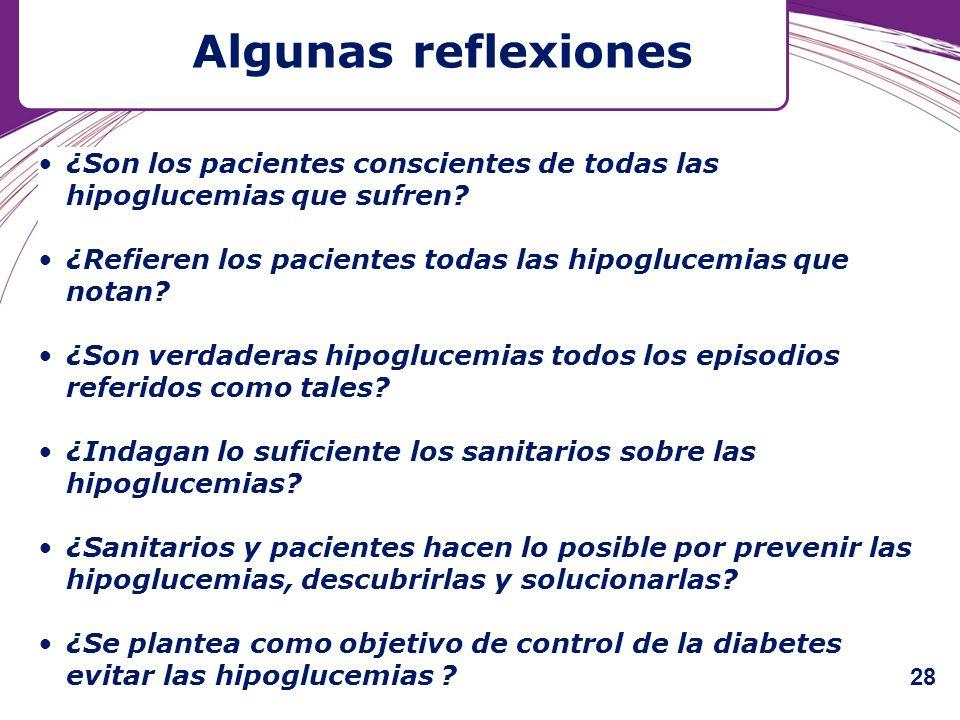 ¿Son los pacientes conscientes de todas las hipoglucemias que sufren? ¿Refieren los pacientes todas las hipoglucemias que notan? ¿Son verdaderas hipog