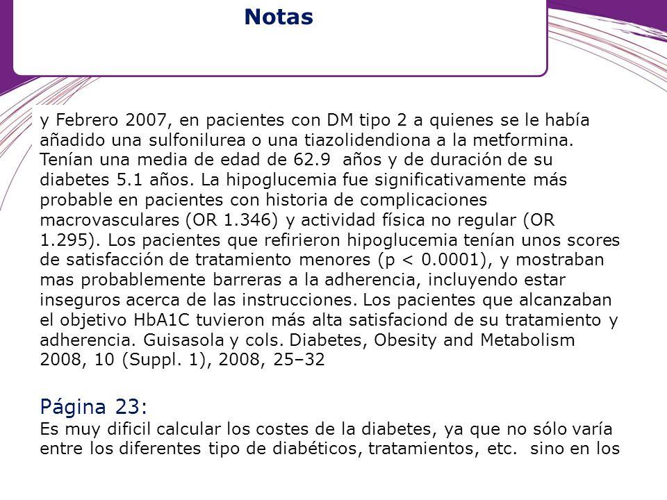 y Febrero 2007, en pacientes con DM tipo 2 a quienes se le había añadido una sulfonilurea o una tiazolidendiona a la metformina. Tenían una media de e