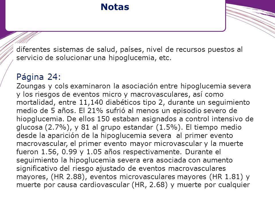 diferentes sistemas de salud, países, nivel de recursos puestos al servicio de solucionar una hipoglucemia, etc. Página 24: Zoungas y cols examinaron