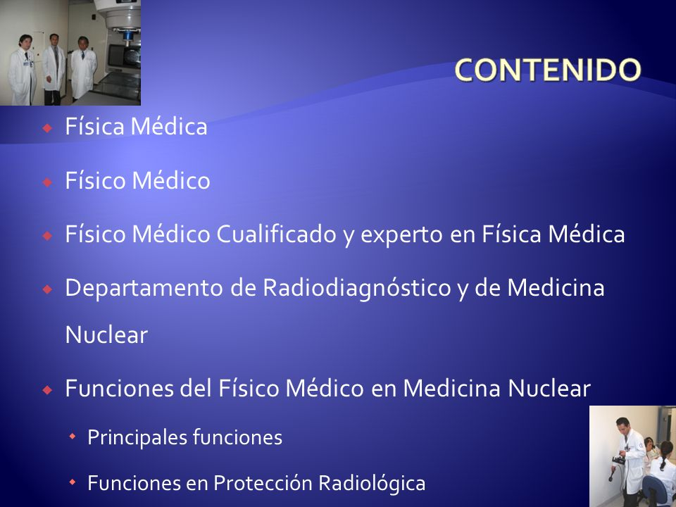 Física Médica Físico Médico Físico Médico Cualificado y experto en Física Médica Departamento de Radiodiagnóstico y de Medicina Nuclear Funciones del