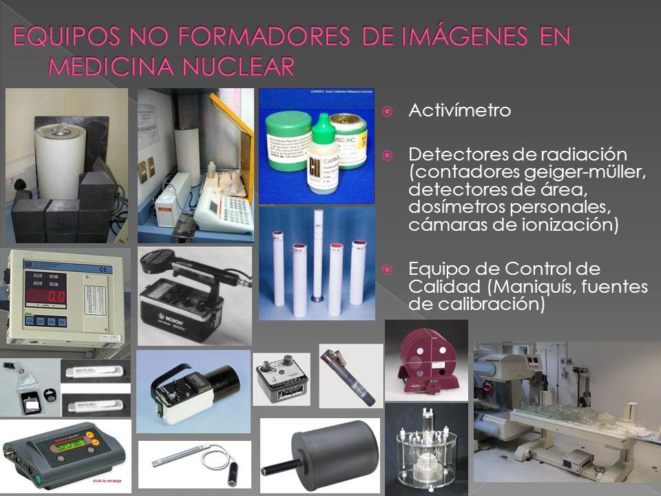 Activímetro Detectores de radiación (contadores geiger-müller, detectores de área, dosímetros personales, cámaras de ionización) Equipo de Control de