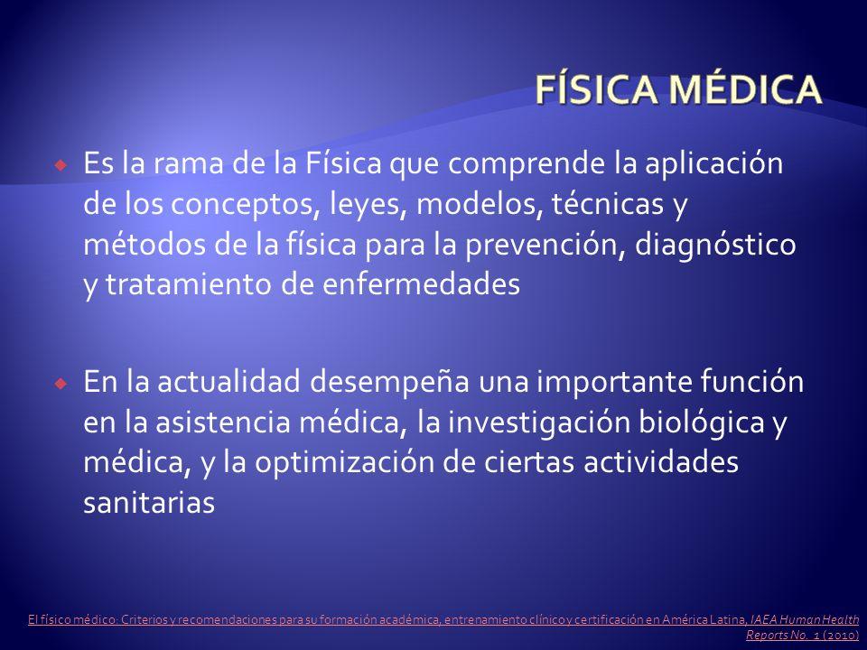 Es la rama de la Física que comprende la aplicación de los conceptos, leyes, modelos, técnicas y métodos de la física para la prevención, diagnóstico