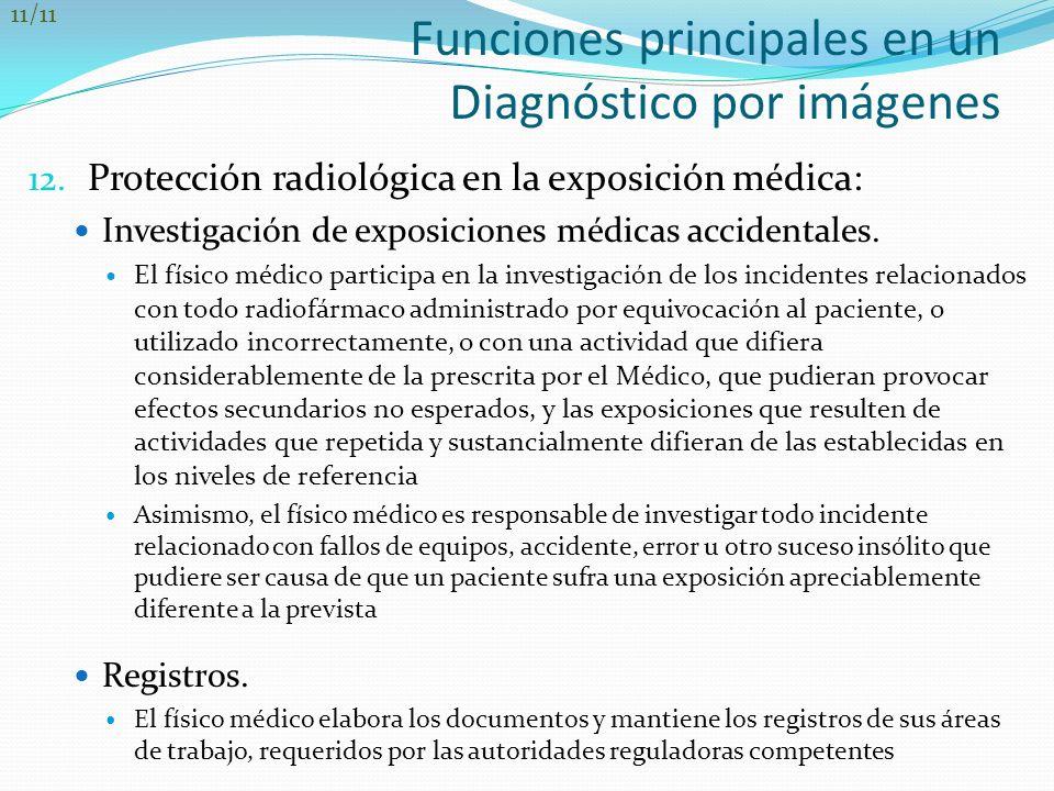 Funciones principales en un Diagnóstico por imágenes 12. Protección radiológica en la exposición médica: Investigación de exposiciones médicas acciden