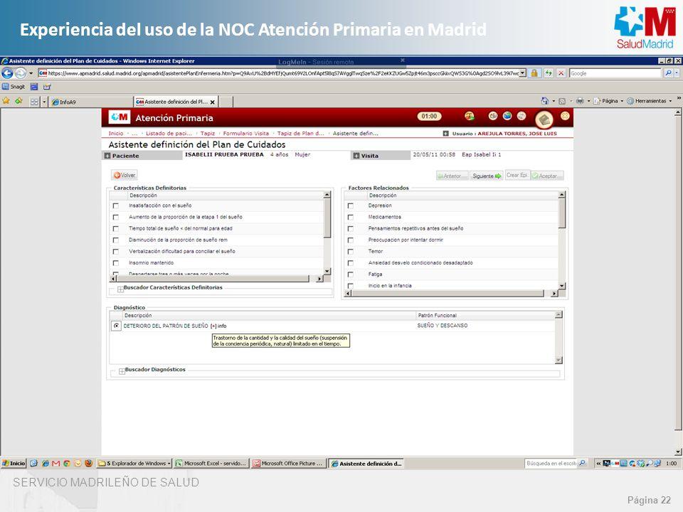 SERVICIO MADRILEÑO DE SALUD Página 22 Experiencia del uso de la NOC Atención Primaria en Madrid