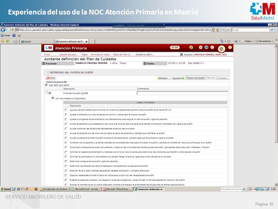 SERVICIO MADRILEÑO DE SALUD Página 30 Experiencia del uso de la NOC Atención Primaria en Madrid